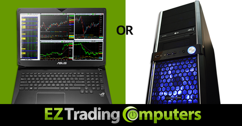 Trading Computers Laptop vs Desktop