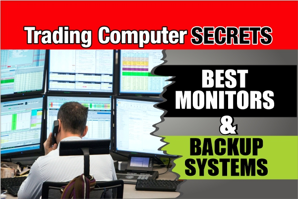 Best Trading Computer Monitors and Backup Systems 2019
