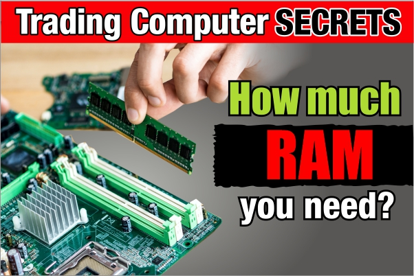 How Much RAM Do You Need to Trade?