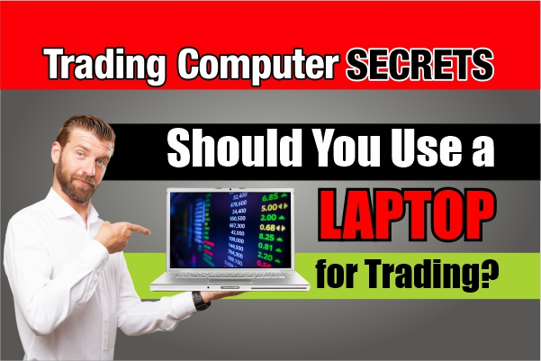 Should You Use a Laptop for Trading?