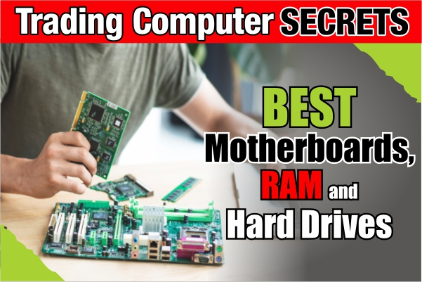 Best Motherboards, RAM, and Hard Drives for Traders