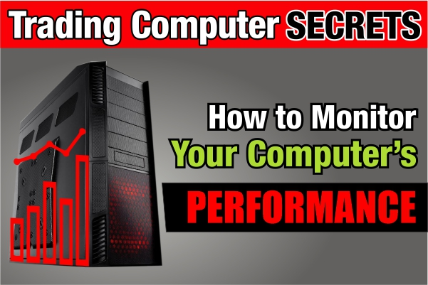 Traders: Monitor Your CPU Performance – How and Why