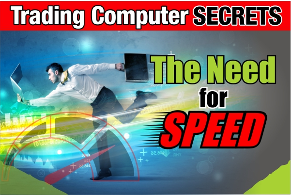 Trading Computers – The Need for Speed