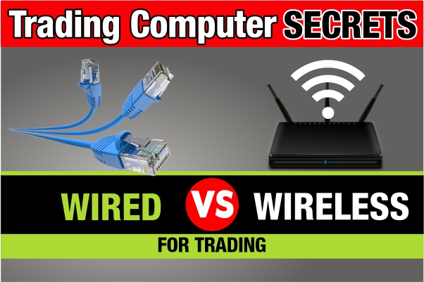 Wired Internet vs Wireless: Does It Matter for Trading?