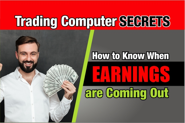 How to Know When Earnings Are Coming Out
