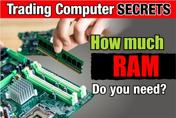 How Much RAM do Traders Need in a Trading Computer?