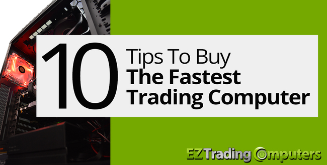 Trading Computers Buy The Fastest